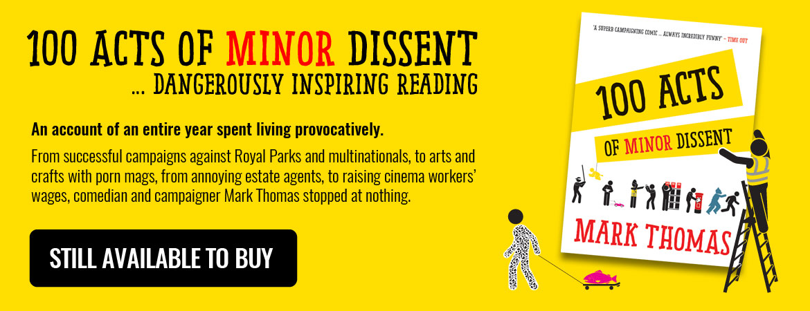 Mark Thomas: 100 Acts of Minor Dissent – Still available to buy